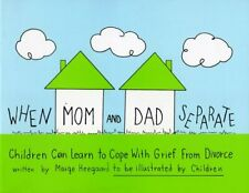 When Mom and Dad Separate Children Can Learn to Cope with Grief from