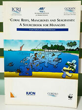 Coral Reefs, Mangroves and Seagrasses: A Sourcebook for Managers! Frank Talbot!