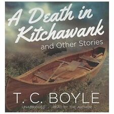 A Death in Kitchawank, and Other Stories by T. C. Boyle (2013, CD, Unabridged)