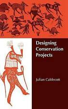 NEW Designing Conservation Projects by Julian Caldecott