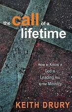 NEW The Call of a Lifetime: How to Know If God Is Leading You to the Ministry
