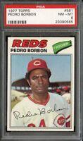 1977 TOPPS #581 PEDRO BORBON PSA 8 REDS NICELY CENTERED *K0433