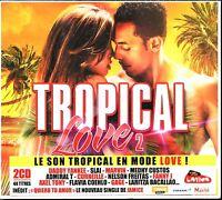 TROPICAL LOVE 2 - 2 CD COMPILATION NEUF ET SOUS CELLO