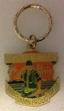"""Vietnam Veteran and Damn Proud of It"" key Ring key Chain"
