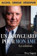 Un Bodyguard Pour Mon �me : La Solution by Percy Gagnon (2011, Paperback)