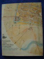 LEONARDO ARTISTA DELLE MACCHINE E CARTOGRAFO-A CURA DI R. CAMPIONI-C. PEDRETTI