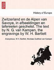Zwitzerland En De Alpen Van Savoye, In Afbeeldingen En Tafereelen Geschetst. ...