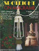 Spotlight on Macrame Vintage Pattern Book NEW 1980 Hanging Tables Swag Lamps