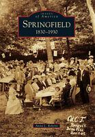Springfield: 1830-1930 [Images of America] [MO] [Arcadia Publishing]