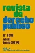REVISTA DE DERECHO PÚBLICO (Venezuela) No. 138, Abril - Junio 2014 (Spanish Edit