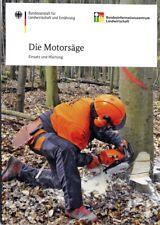 Die Motorsäge Einsatz Wartung Motorsägenarbeit Entasten Baumfällen Anleitung