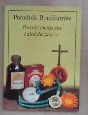 Poradnik Bonifratrów. Porady medyczne i ziołolecznicze