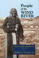 People of the Wind River: The Eastern Shoshones, 1825–1900 by Henry E. Stamm  IV