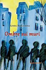 Ombre sui muri di Linda Barlassina,  2018,  Apollo Edizioni
