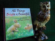 ALL THINGS BRIGHT & BEAUTIFUL A COLLECTION OF PRAYER AND VERSE NEW HARD COVER