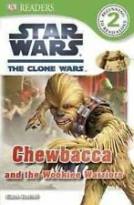 DK Readers: Star Wars: The Clone Wars: Chewbacca and the Wookiee-ExLibrary