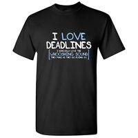 Deadlines Sarcastic Adult Cool Dead Graphic Gift Idea Humor Funny TShirt