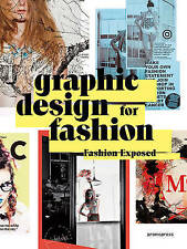 Graphic Design for Fashion - Fashion Exposed,Wang Shaoqiang,Very Good Book mon00