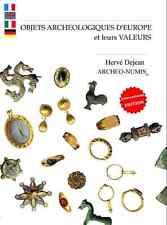 OBJETS  ARCHÉOLOGIQUES D'EUROPE  ET LEURS  VALEURS  DE    HERVE  DEJEAN