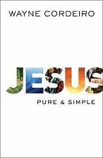 Jesus : Pure and Simple by Wayne Cordeiro (2014, Paperback)
