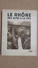 LE RHÔNE DES ALPES À LA MER. Albert Dauzat Alpina. EN 1928.GC