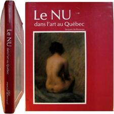Le Nu dans l'art au Québec 1982 Jacques de Roussan peinture sculpture académisme
