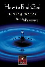 How to Find God: Living Water For Those Who Thirst, , Good Book
