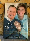 PRESIDENT GEORGE H.W. BUSH MY FATHER MY PRESIDENT SIGNED BOOK