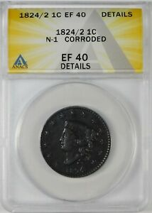 1824/2 1c Classic Head Large Cent Coin ANACS EF40 Details **N-1**