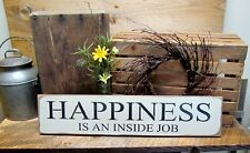 Wooden Sign, Happiness Sign, Wood Signs, Happiness Is An Inside Job, Inspiration