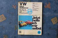 Jetzt helfe ich mir selbst VW Golf Scirocco bis Juli 1978