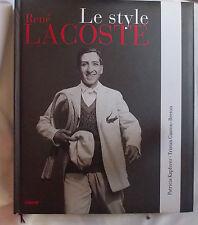 Rene Lacoste ; Le Style - Patricia Kapferer ; Tristan Gaston-breton