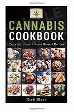 Cannabis Cookbook: Tasty Marijuana Infused Dessert Recipes  by Nick Blaze