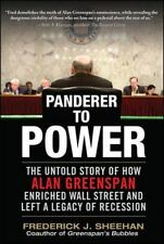 Panderer to Power: The Untold Story of How Alan Greenspan Enriched Wall Street a