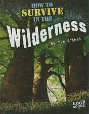 How to Survive in the Wilderness (Prepare to Survive)-ExLibrary