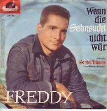 """""""7"""" - FREDDY (QUINN) - Wenn die Sehnsucht nicht wär"""