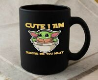 Baby The Yoda The Mandalorian The Child Mug Cute I Am Adore Me You Must Valentin