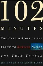 102 Minutes : The Untold Story of the Fight to Survive Inside the Twin Towers b…