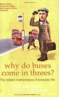 Why Do Buses Come in Threes?: The Hidden Maths of Everyday Life: The Hidden Ma,
