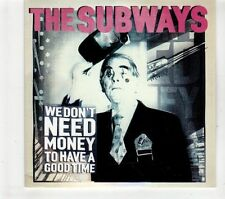 (GT319) The Subways, We Don't Need Money To Have A Good Time - 2011 DJ CD