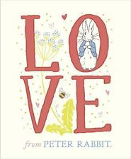 Peter Rabbit: Love from Peter Rabbit by Beatrix Potter (2017, Hardcover)