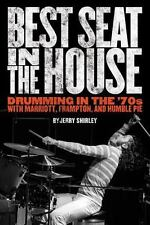 Best Seat in the House: Drumming in the '70s with Marriott, Frampton, and Humble