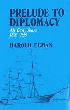 Prelude to Diplomacy: My Early Years 1893-1919, H. Eeman, World War 1 0709008406