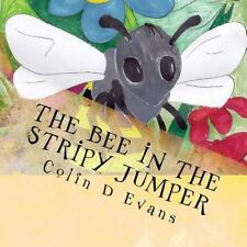 Get Kids Out: The Bee in the Stripy Jumper by Colin Evans (2015, Paperback)