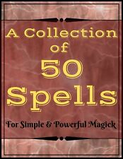 """ A Collection of 50 Spells "" (Digital Book / P.D.F.) Simple Powerful Magick"