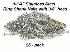 "(25) 1-1/4"" long with 3/8"" head stainless steel ring nail"