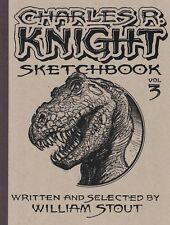WILLIAM STOUT Charles R Knight Sketchbook Vol 3 Dinosaur ART BOOK #d/950 SIGNED