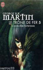 Le Trône de Fer 5. L'invincible forteresse. George R.R. Martin (Ref 90)