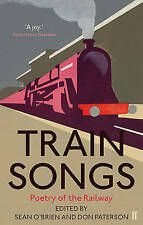 Train Songs: Poetry of the Railway, O'Brien, Sean, Paterson, Don, New Book
