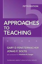 Approaches to Teaching by Jonas F. Soltis, Matthew N. Sanger, Gary D....